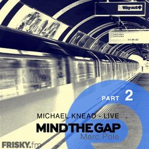 Michael Knead - LIVE on Frisky Radio (April 2015), Part 2 [Hypnotic Minimal Electronic]