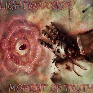 LIGHTWARRIOR - THE MOMENT OF TRUTH