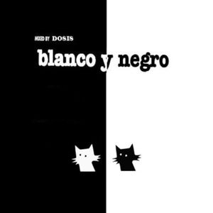 Episode 30: Dosis Dj: Blanco y Negro mix, April 2011
