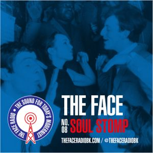 The Face #08: Soul Stomp 17 August 2014