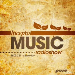 Incepto Music Radioshow (012) with B-Max & Shinobi on Pure FM