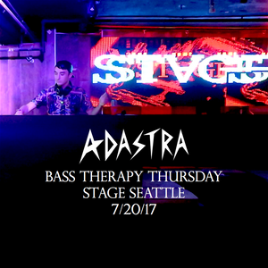 Adastra - Bass Therapy @ Stage Seattle 7/20/17 Live Set