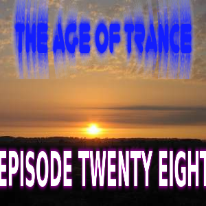 The Age Of Trance Episode 28