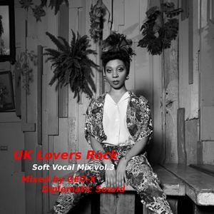 UK Lovers Rock - Soft Vocal Mix vol.3 -