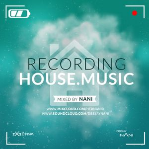 NANI - RECORDING HOUSE MUSIC