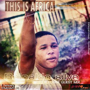 Reinaldo Silva - This is Africa 015 on Pure.FM (04-January-2014)