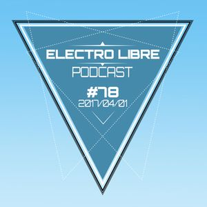 Electro Libre ::: Podcast #78