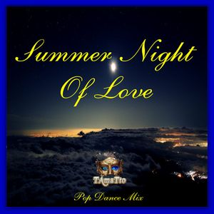 Summer Night Of Love (TAmaTto 2017 Pop, Dance Mix)