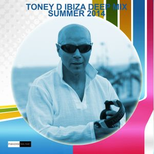 Toney D Ibiza Deep Mix Summer 2014