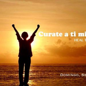 Curate a ti mismo _Abrazando tu quebranto / Cure Thyself - Embracing your brokenness