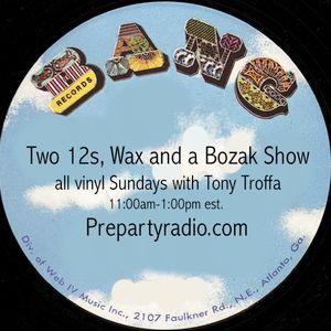 Two 12s Wax and a Bozak 7-9-17 edition all vinyl Sundays with Tony troffa