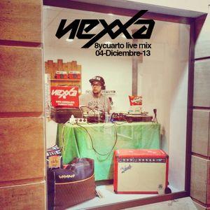 Dj Nexxa @ 8ycuarto Live Mix - 04/12/13