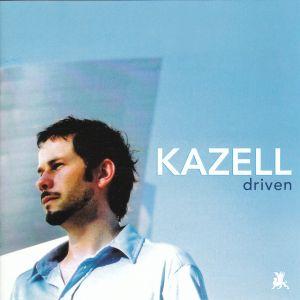 Kazell - Driven [2003]