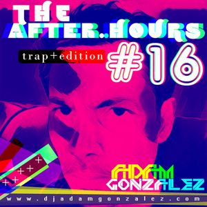 The After Hours 016 Trap Edition