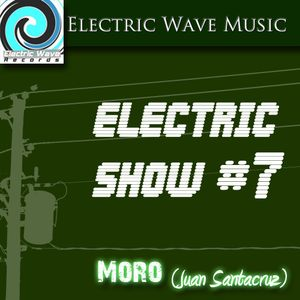 Electric Show #7 Mix By Moro
