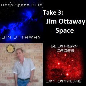 Take 3: Jim Ottaway - Space