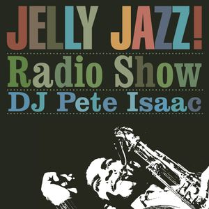 Jelly Jazz Radio Show 9th March