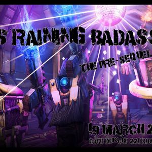 It's Raining Badasses The Pre-Sequel (DJD's Setlist)