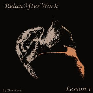DaveCore - Relax@fterWork Lesson 1