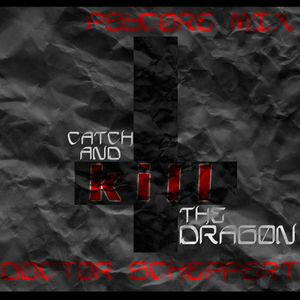 Doctor Scheppert - catch and kill the dragon (200+ mixordie2012