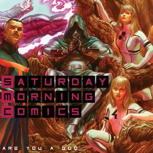 """Saturday Morning Comics """"Are You A God"""""""