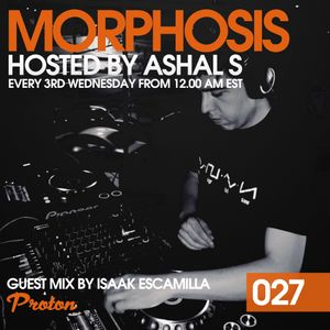 Morphosis With Ashal S And Isaak Escamilla (15-03-2017)