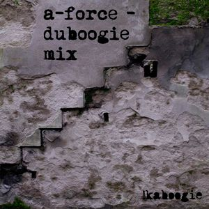 !K-MIX02: A-FORCE - Duboogie