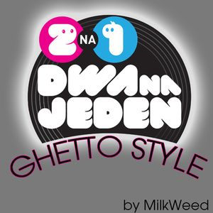 MilkWeed - 2na1 Audycja - Ghetto Style
