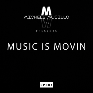 Music Is Movin Radioshow Ep 001 - July 2017