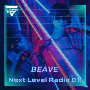 Next Level Radio 011 - Beave Guest Mix