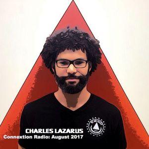 Connextion Radio August 2017 feat. Charles Lazarus