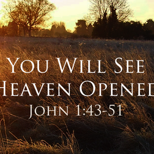 You Will See Heaven Opened - Audio
