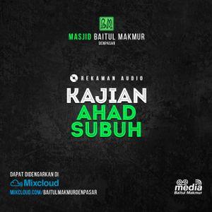 Syeikh  Abdullah Asy Syajaroh - Kajian Ahad Subuh Masjid Baitul Makmur -  20 Oktober 2017
