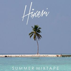 Häxeri – Summer Mixtape