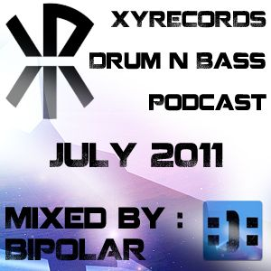 XYRecords July 2011 Drum and Bass Podcast with Bipolar