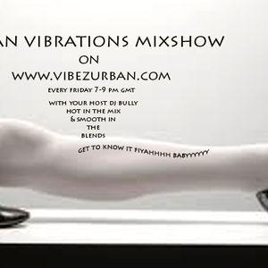 4TH MAR11 PT2 URBANVIBRATIONS MIXSHOW DJ BULLY