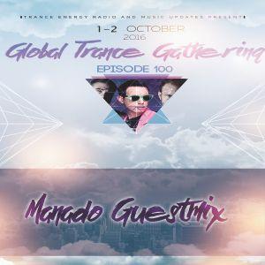 Manado@Global Trance Gathering EP100 (Guestmix 01-10-2016)