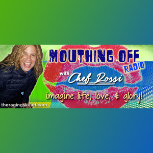 Mouthing Off Radio with Chef Rossi: Imagine Life, Love, & Glory!: Stand Up to Bullies - We All Must!