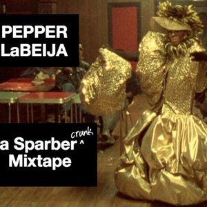 Sparber Mixtape #3 - The Pepper LaBeija Mix