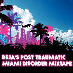 Deja PTMD 2013 (Post Traumatic Miami Disorder) Mixtape