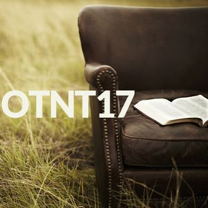 January 8th 2017 OTNT17 Old Testament Overview