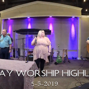 MORNING WORSHIP HIGHLIGHTS - May 5, 2019