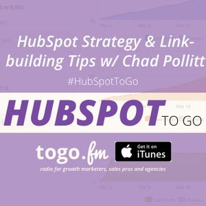 HTG #130 – @HubSpot Strategy & Link-building Tips with Chad Pollitt