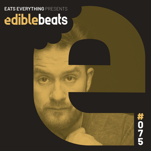 EB075 - edible bEats - Eats Everything live from Kappa Futur, Italy