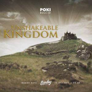 "(7/12) Kingdom Oriented Series "" Unshakable Kingdom"""