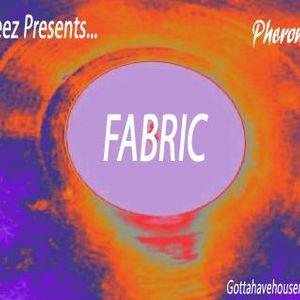 """DJ Ceez Presents...Pheromone...Fabric"""