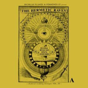 ИICΘLΔS FLΔMΞL & PΞRRΞИΞLLΞ – The Hermetic Raves : Chymical Wedding Mixtapes : Vol. III side A