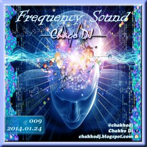 009 FREQUENCY SOUND by Chaco Dj (2014.01.23)