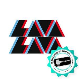 Solidnight Podcast /2 - LavaLava