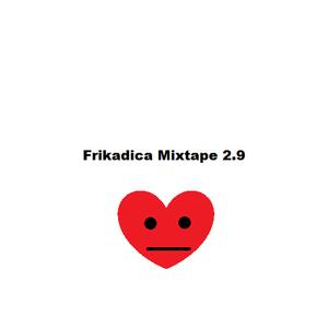Frikadica Mixtape 2.9